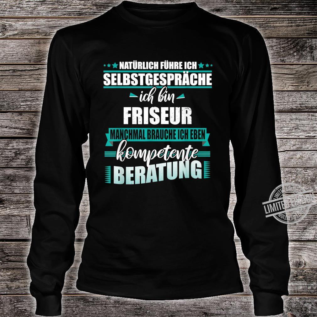 Friseur Geschenk, Lustiger Spruch Shirt long sleeved
