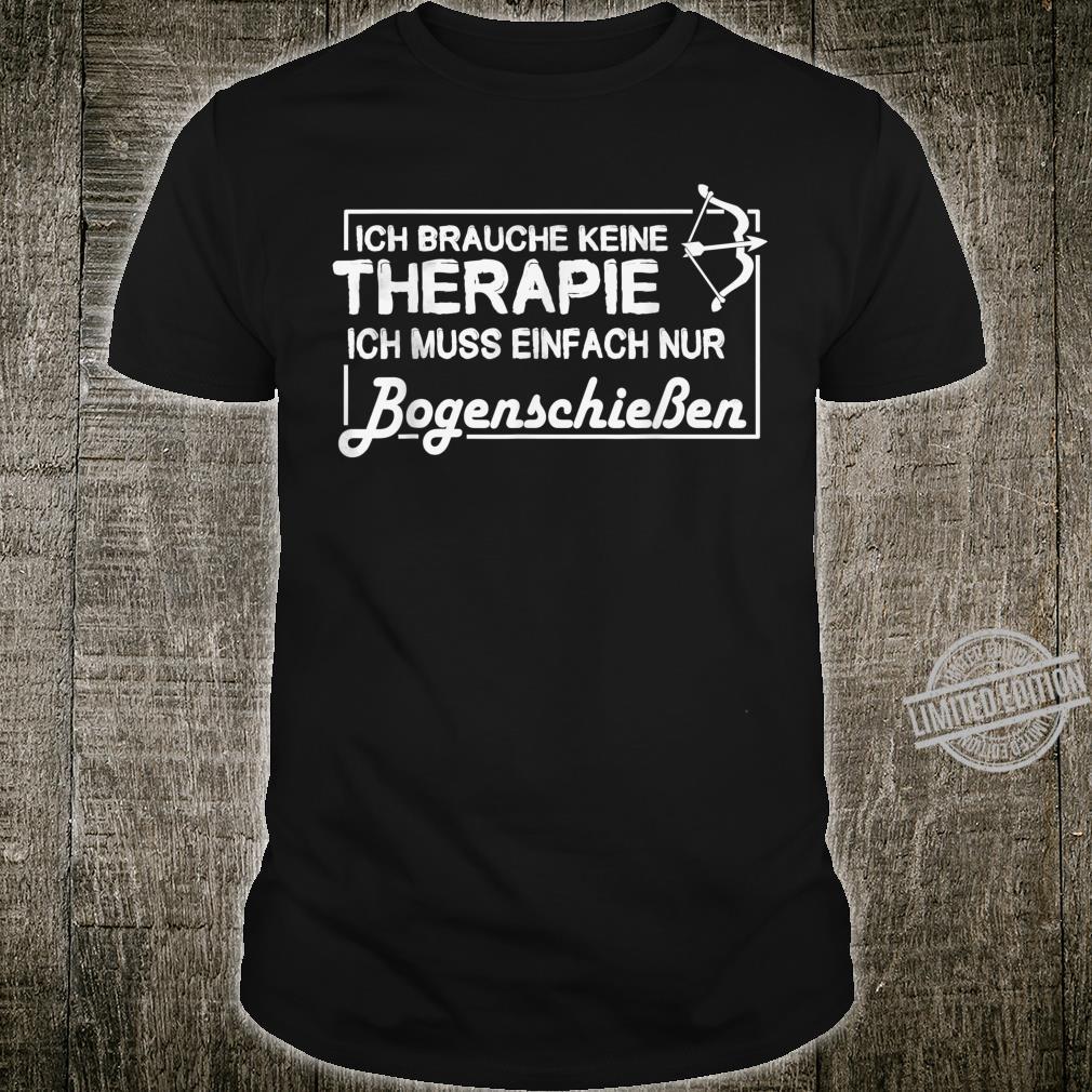 I Need No Therapy I Just Need Archery Shirt