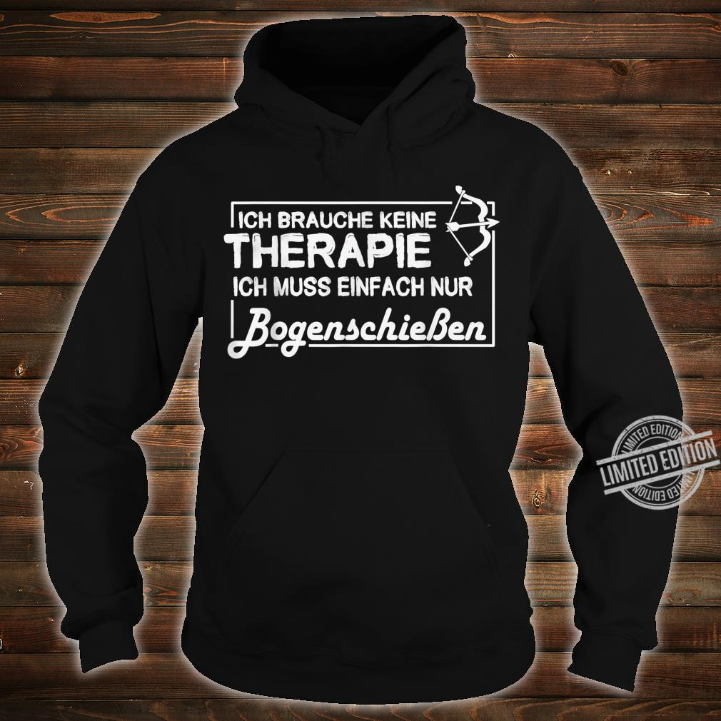 I Need No Therapy I Just Need Archery Shirt hoodie