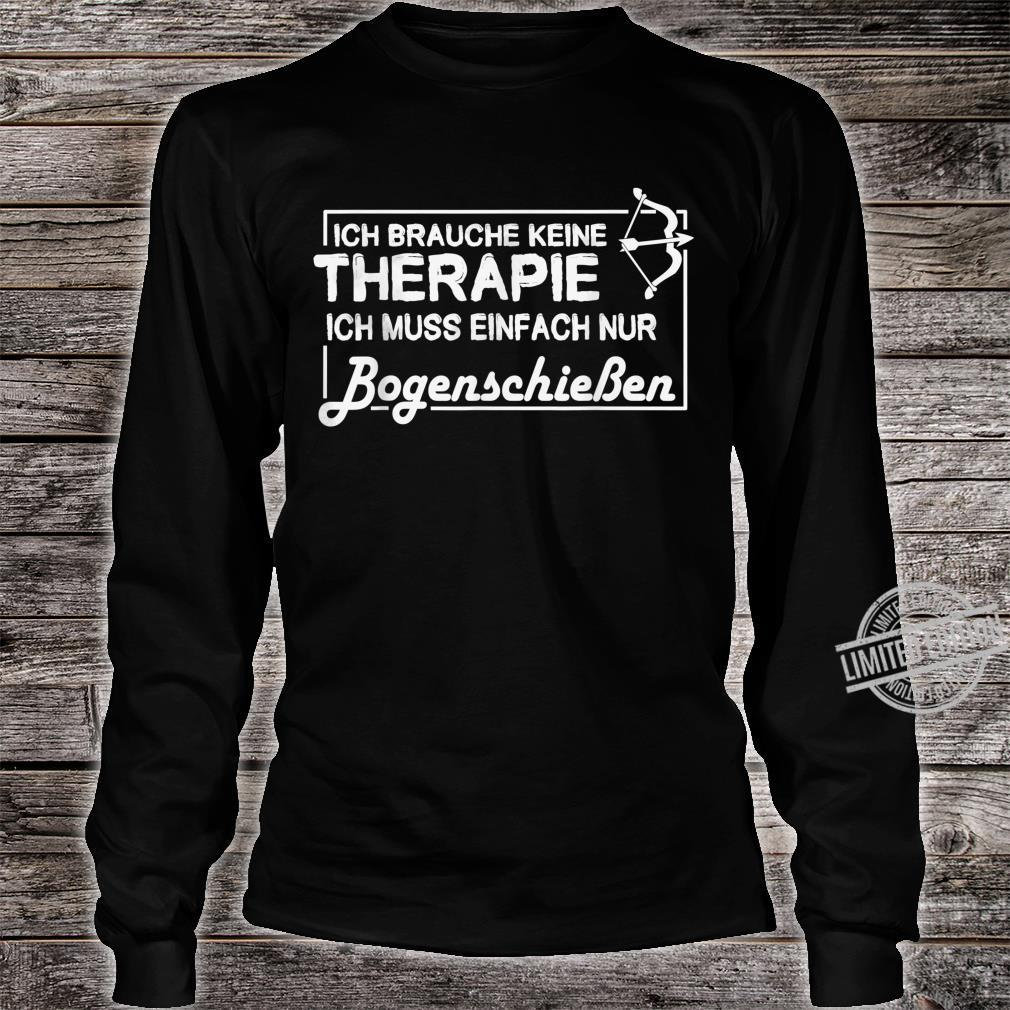 I Need No Therapy I Just Need Archery Shirt long sleeved