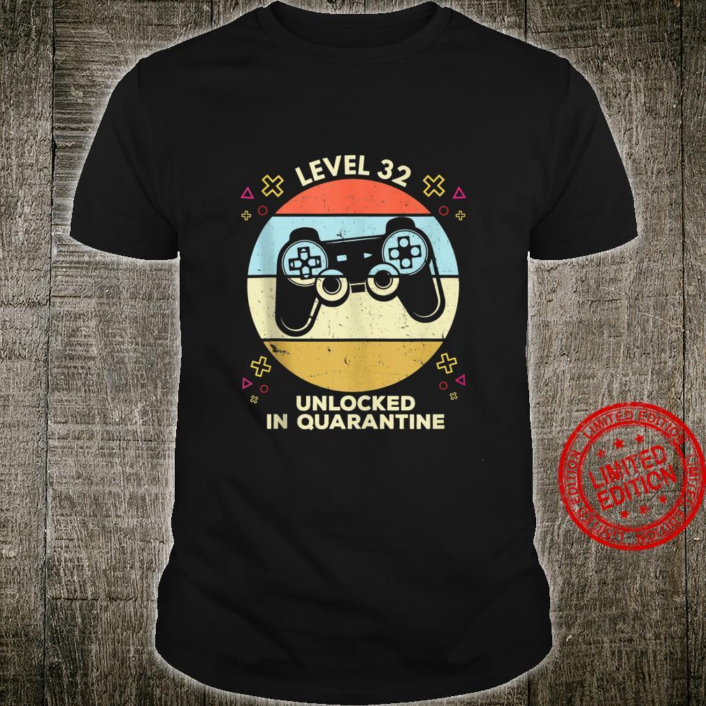 Level 32 Unlocked Video Gamer 32nd Birthday Quarantine Shirt