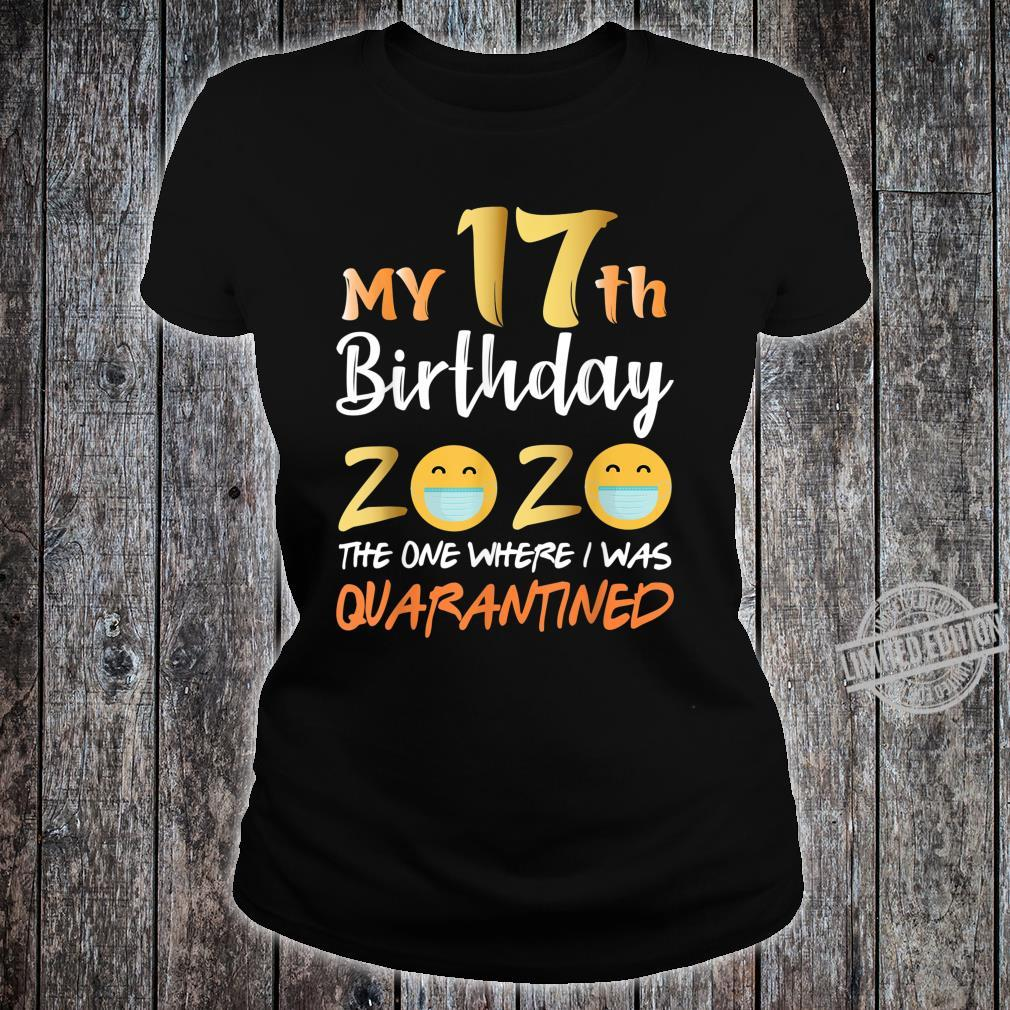 My 17th Birthday the One Where I Was Quarantined 2020 Shirt ladies tee
