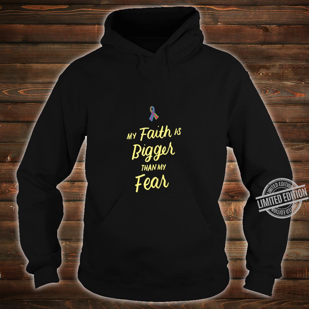 My Faith is Bigger Than My Fear Metastatic Breast Cancer Shirt hoodie
