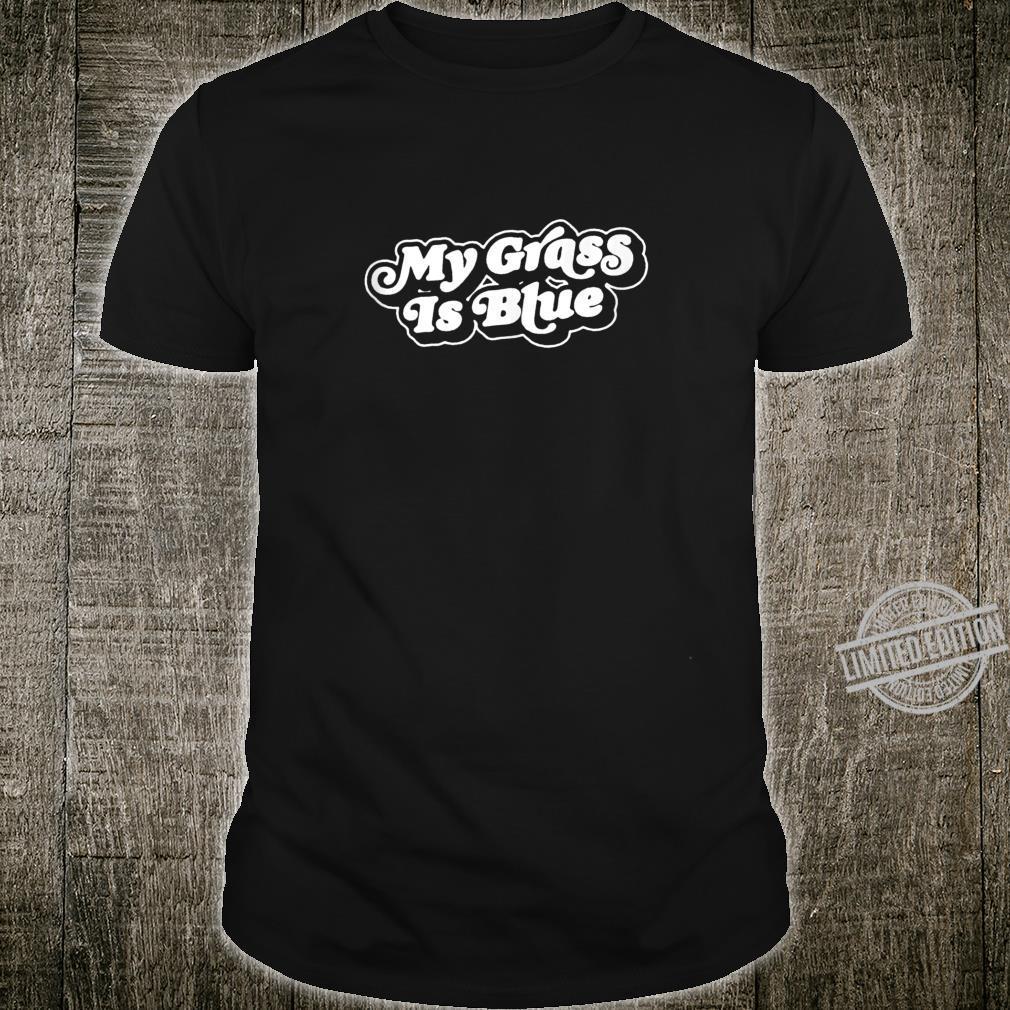 My Grass is Blue Retro Bluegrass Minimalist 80s Shirt