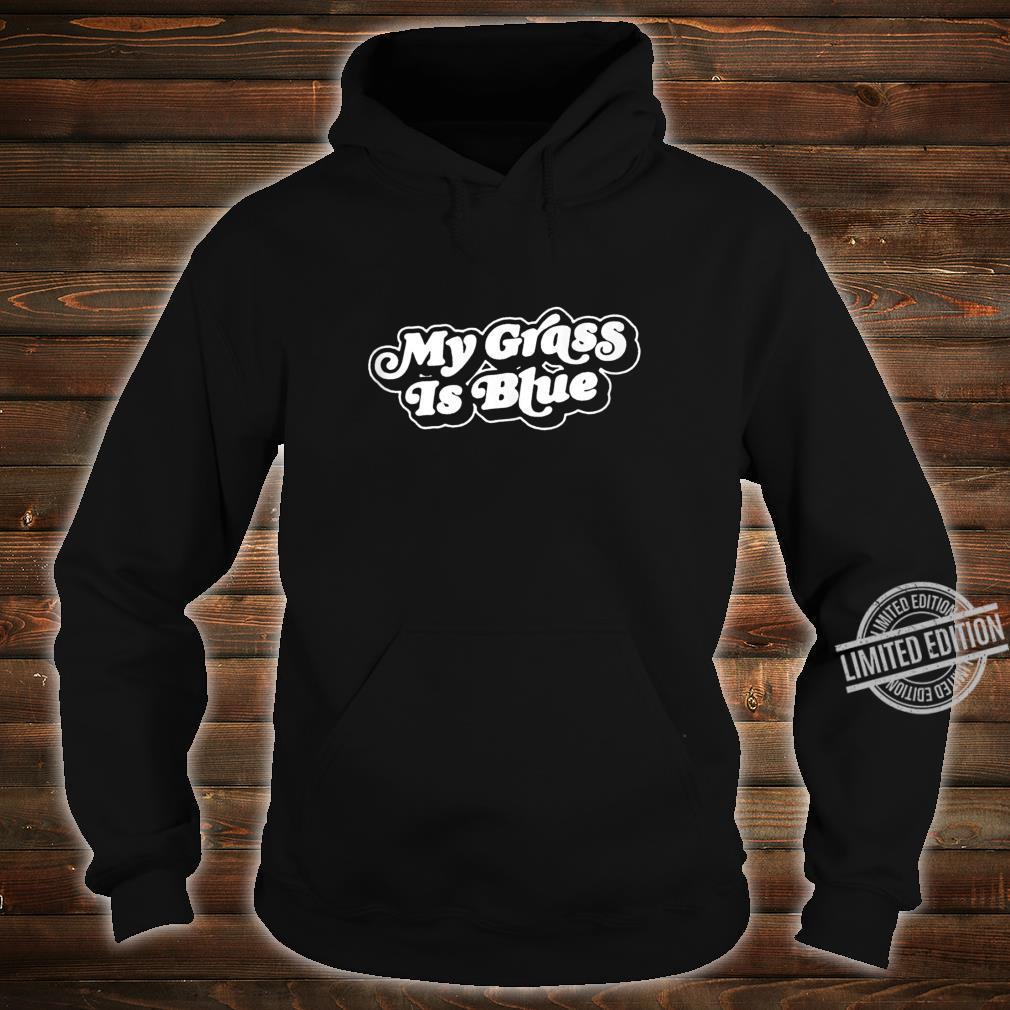 My Grass is Blue Retro Bluegrass Minimalist 80s Shirt hoodie