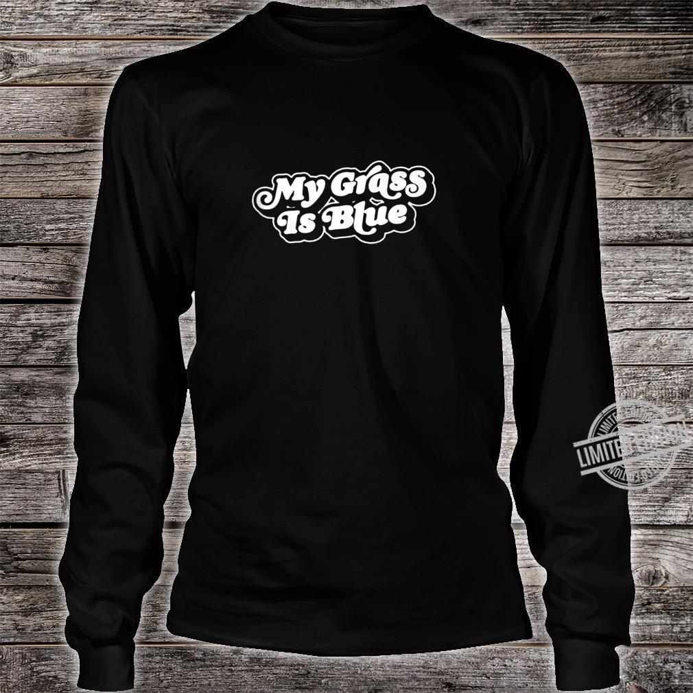 My Grass is Blue Retro Bluegrass Minimalist 80s Shirt long sleeved