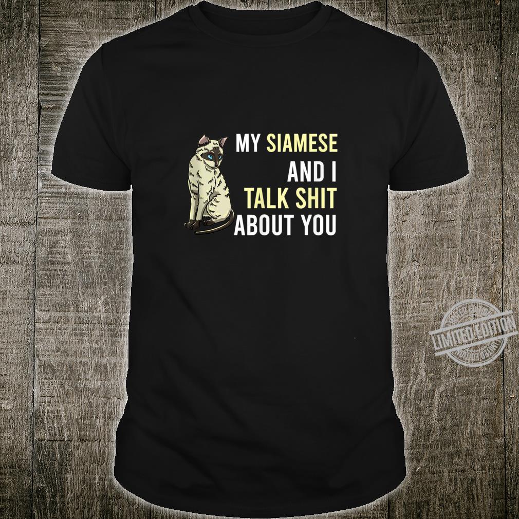My Siamese And I Talk Shit Cat Feline Cat Shirt
