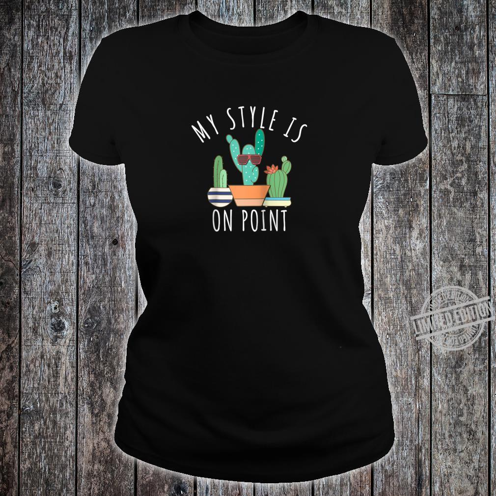 My Style is On Point Cactus Succulent with Sunglasses Shirt ladies tee