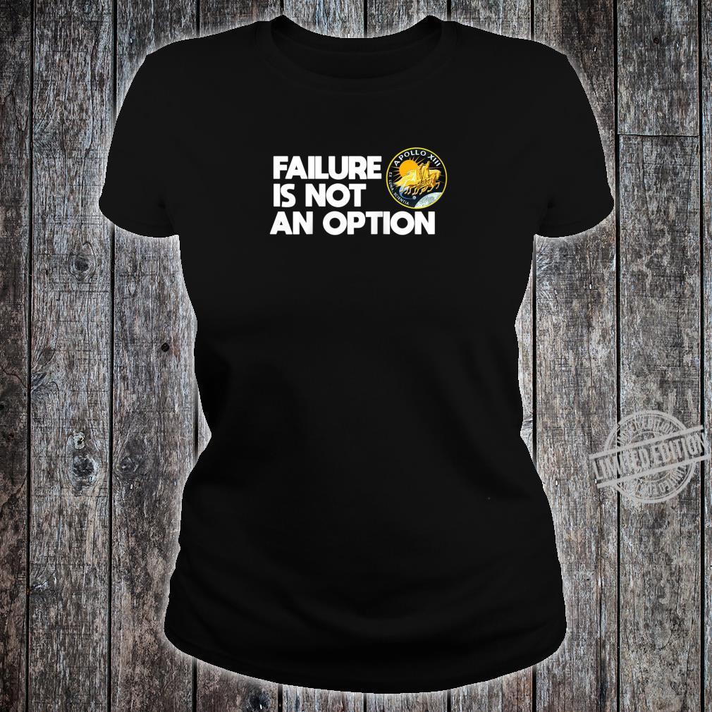 NASA Apollo 13 Failure Is Not An Option Shirt ladies tee