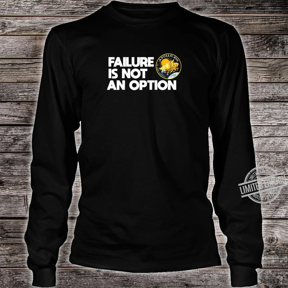 NASA Apollo 13 Failure Is Not An Option Shirt long sleeved