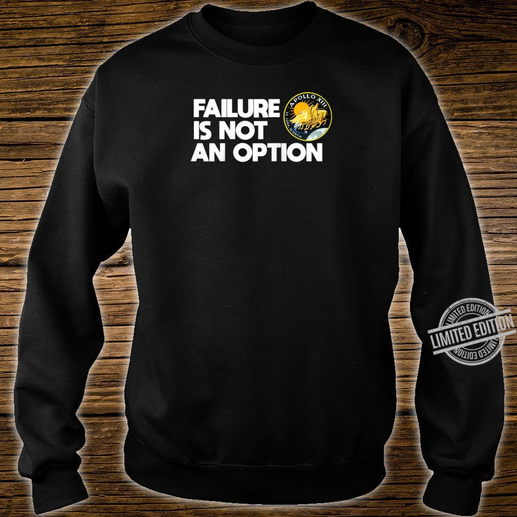 NASA Apollo 13 Failure Is Not An Option Shirt sweater