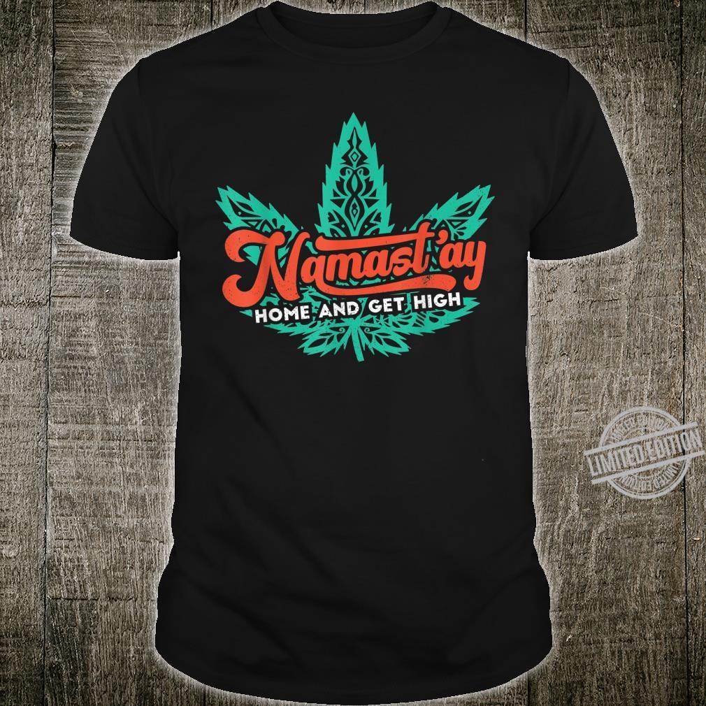 Namast'ay Home Weed Dope Yoga Meditation Workout Stoner Shirt