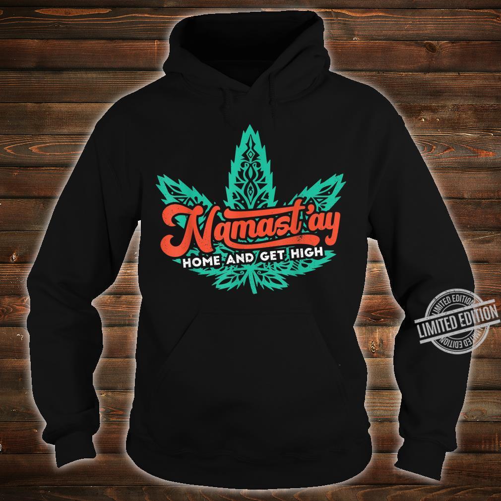 Namast'ay Home Weed Dope Yoga Meditation Workout Stoner Shirt hoodie