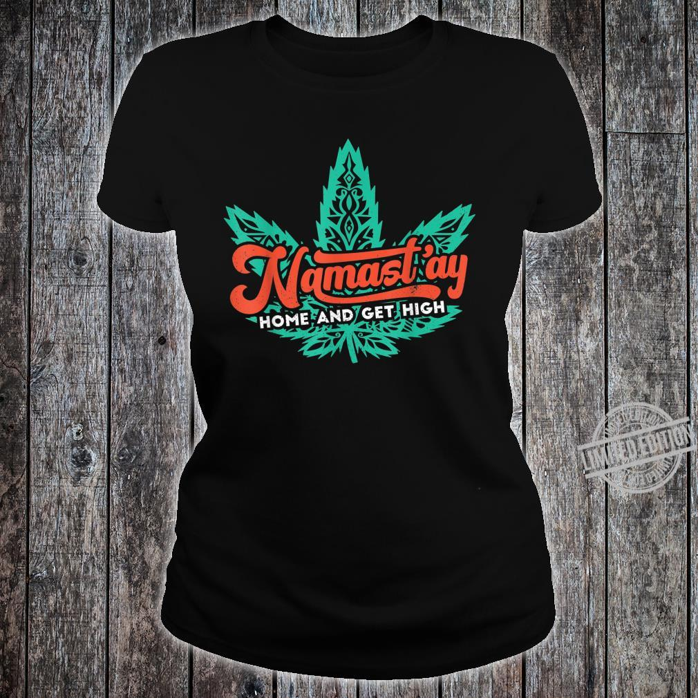 Namast'ay Home Weed Dope Yoga Meditation Workout Stoner Shirt ladies tee