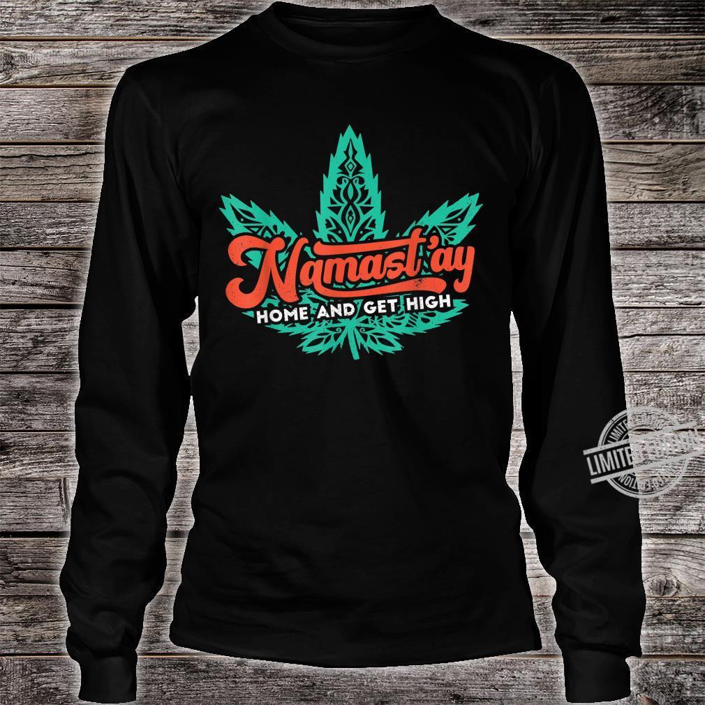 Namast'ay Home Weed Dope Yoga Meditation Workout Stoner Shirt long sleeved