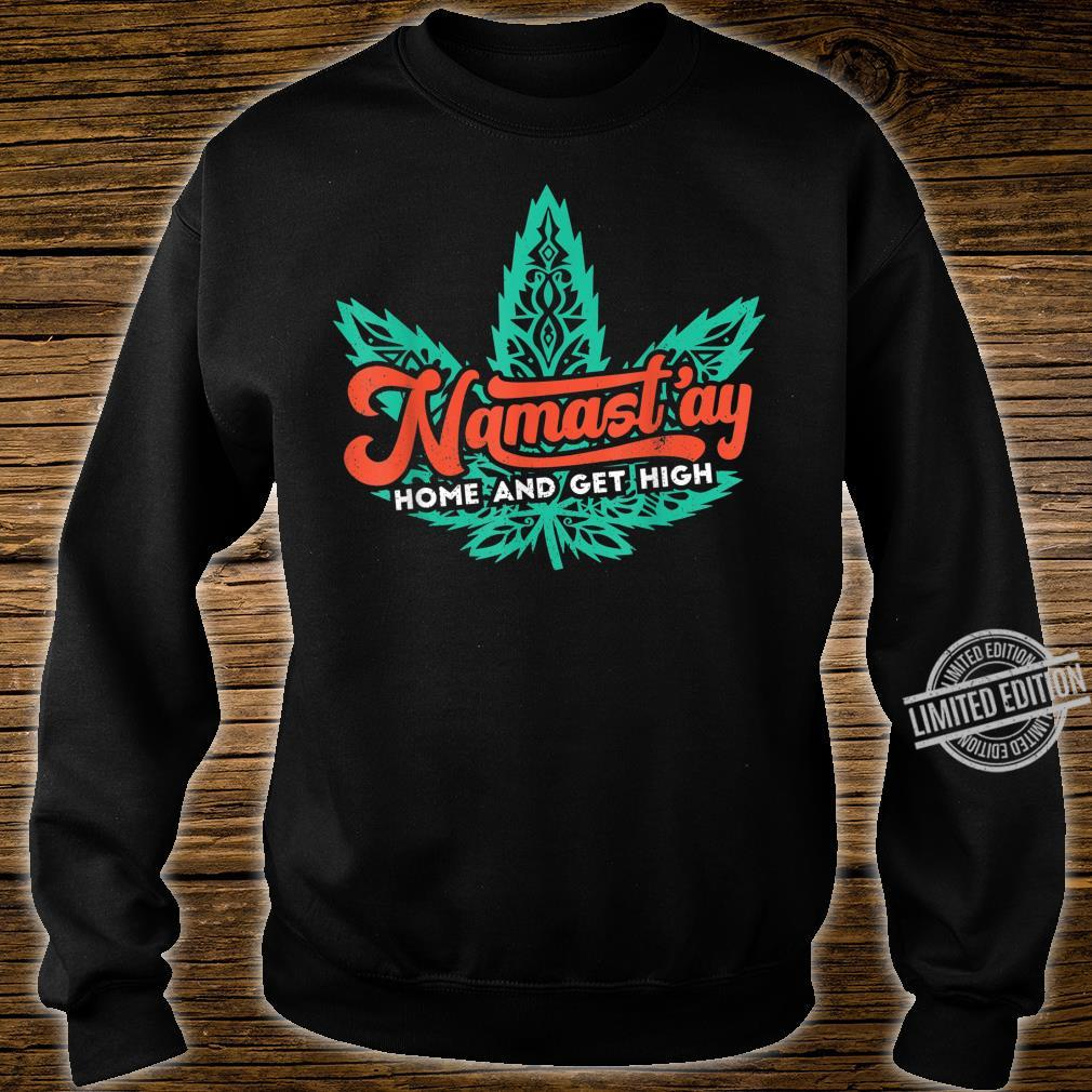 Namast'ay Home Weed Dope Yoga Meditation Workout Stoner Shirt sweater