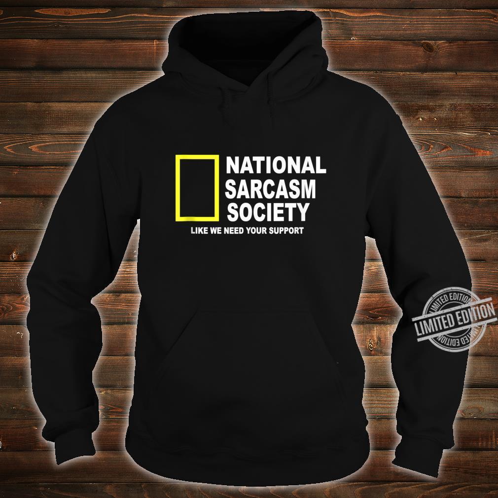 National Sarcasm Society Sarcastic Shirt hoodie