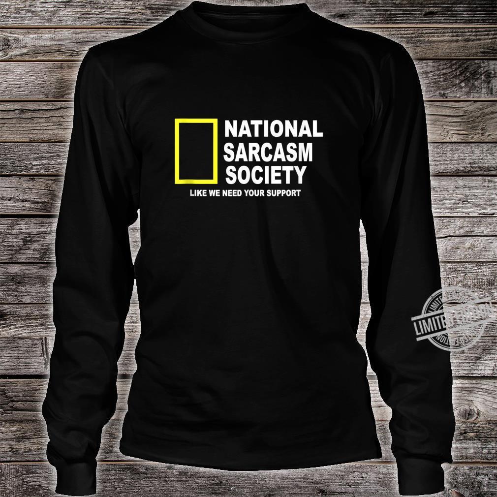 National Sarcasm Society Sarcastic Shirt long sleeved