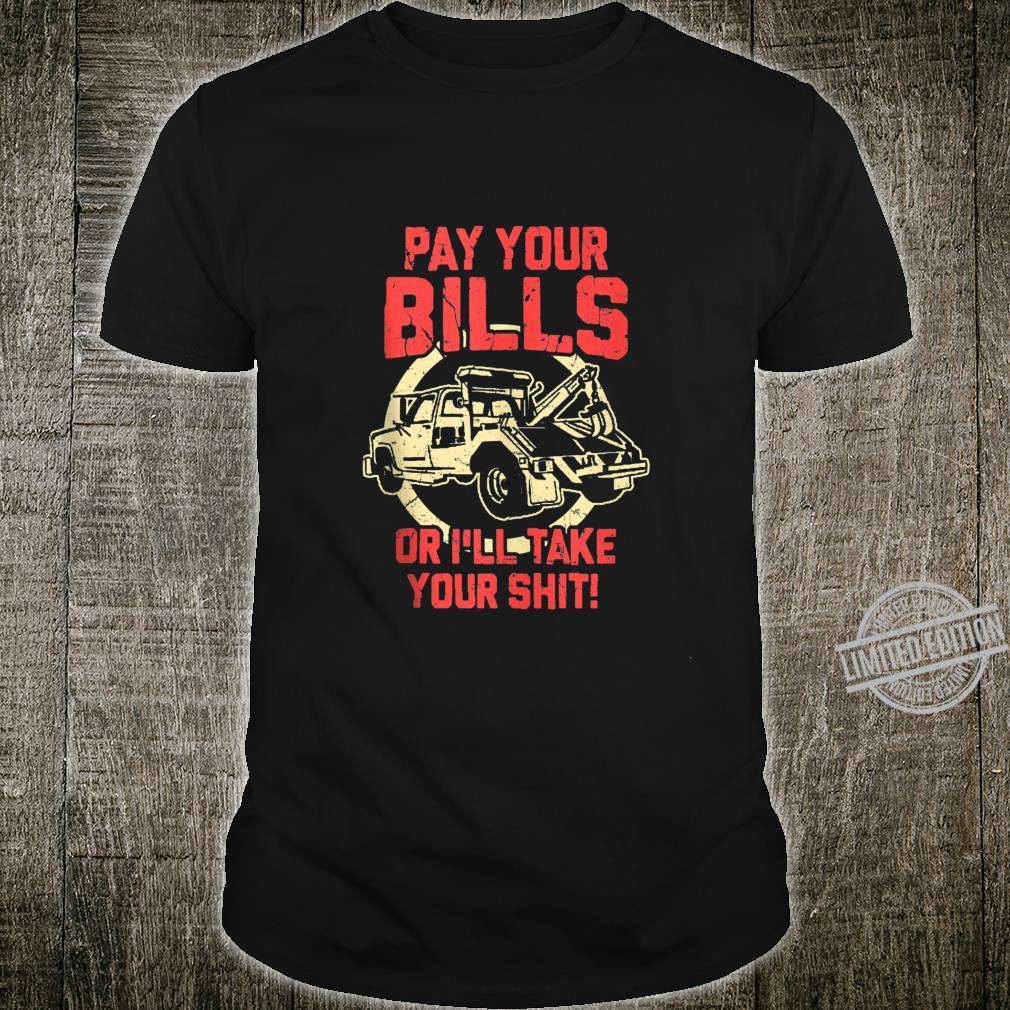 Repo Man Bill Collector Towing Truck Driver Repossess Broke Shirt