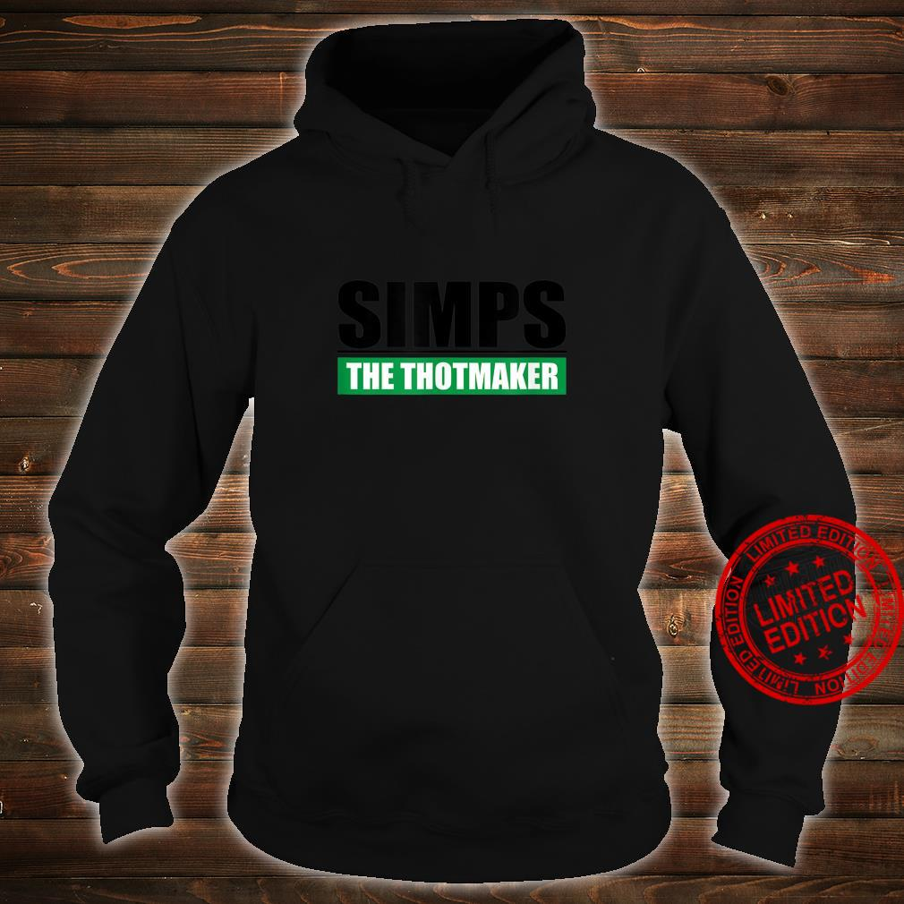 Simps The Thotmaker Sarcastic Simp And Thot Saying Shirt hoodie
