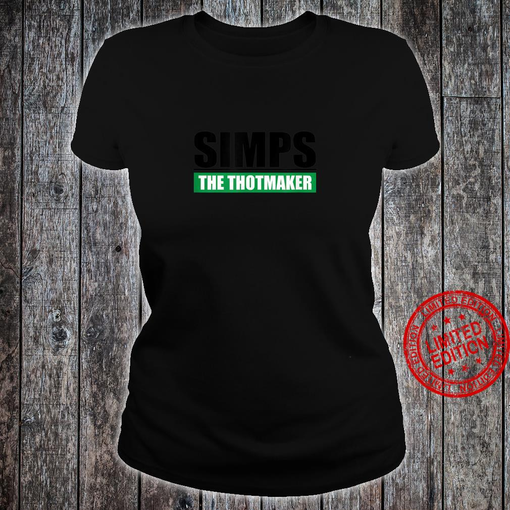 Simps The Thotmaker Sarcastic Simp And Thot Saying Shirt ladies tee