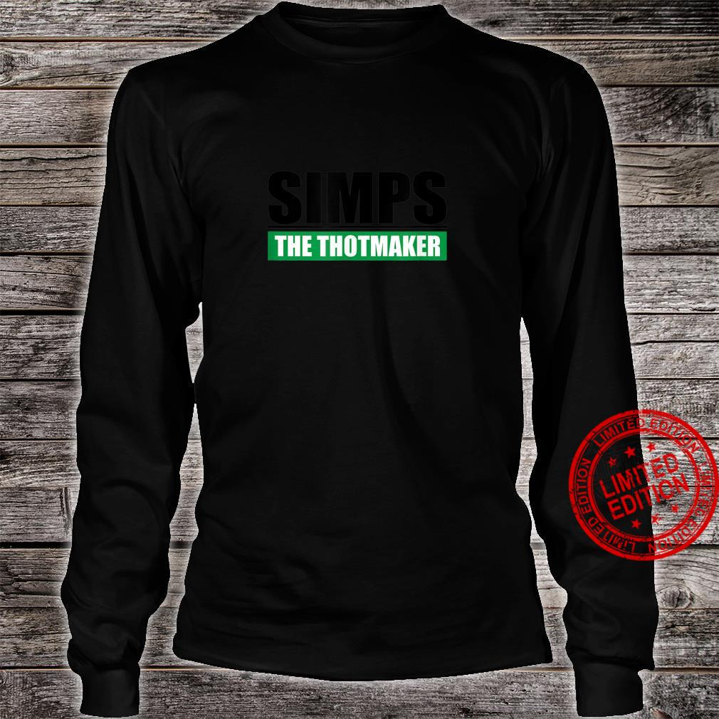 Simps The Thotmaker Sarcastic Simp And Thot Saying Shirt long sleeved