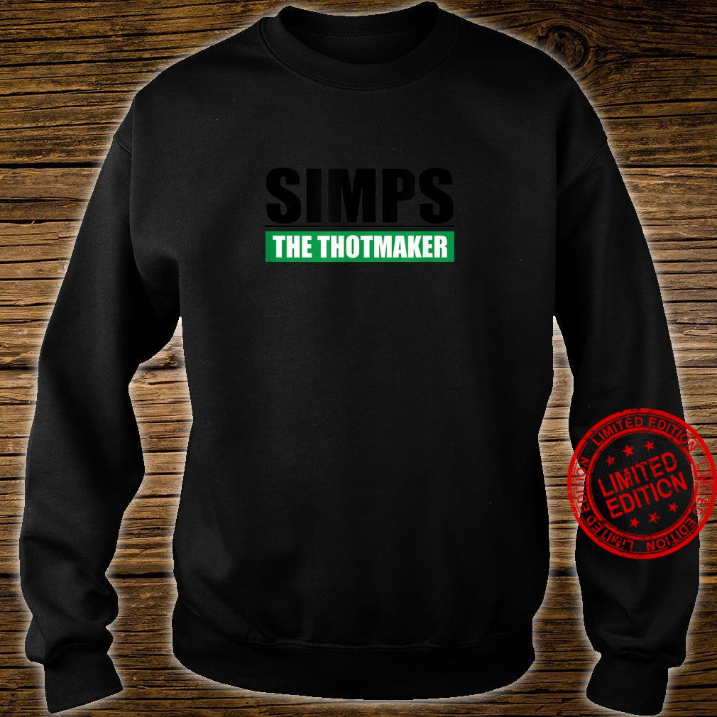 Simps The Thotmaker Sarcastic Simp And Thot Saying Shirt sweater