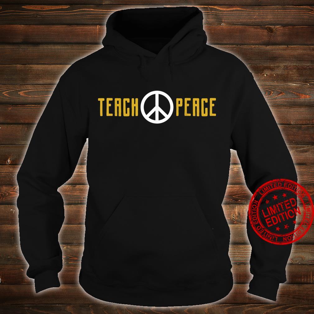 Teach Peace Shirt hoodie