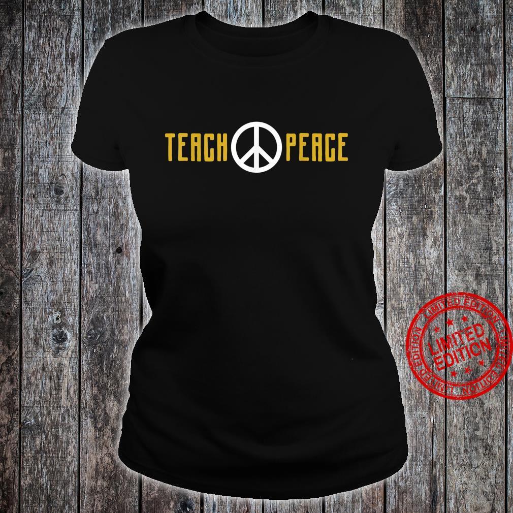 Teach Peace Shirt ladies tee