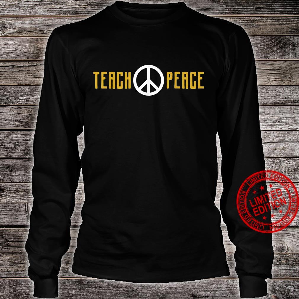 Teach Peace Shirt long sleeved